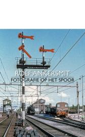 Roef Ankersmit – Fotografie op het spoor