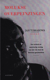 Molukse overpeinzingen / Een kritisch en openhartig verslag van een reis door de Molukse geschiedenis