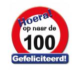 Huldeschild verkeersbord 'Op naar de 100 jaar'