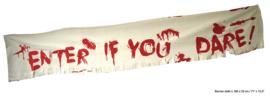 Banner 'Enter if you dare' (74877E)