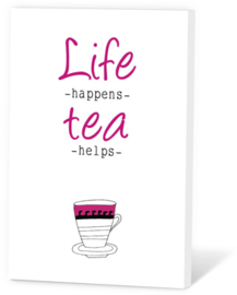 Life happens tea helps