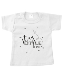 Shirt - Stay Little Love