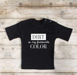 Grappig kinder shirt 'Dirt is my favourite color'.
