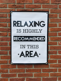 Tuinposter - 'Relaxing is highly recommended .. '