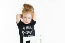 Shirt 'My mom is cooler than yours'