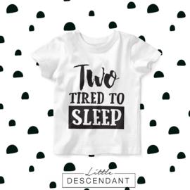 Verjaardag shirt 2 jaar- Two tired to sleep