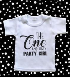 Eerste verjaardag shirt meisje -  The one and only party girl.