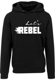Heren Hoodie ' Let's Rebel'