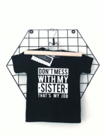 shirt  'Dont mess with my sister'