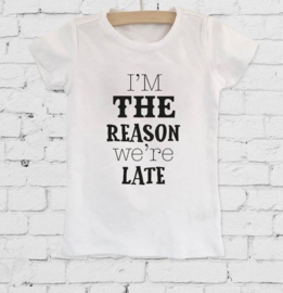 Longlseeve 'I'm the reason we're late'