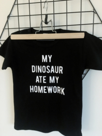 Shirt 'My dinosaur ate my homework'.