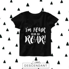 Verjaardag shirt 4e verjaardag - I am four, here me ROAR!