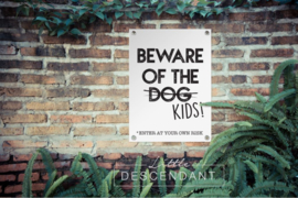 Tuinposter - 'Beware of the kids'