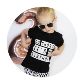 Kinderverjaardag shirt 'Go shorty it's my birthday'