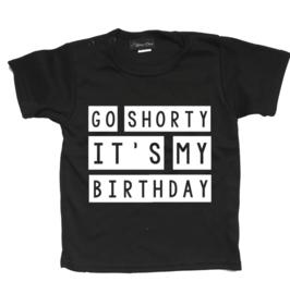Kinderverjaardag T-shirt Go shorty it's your birthday