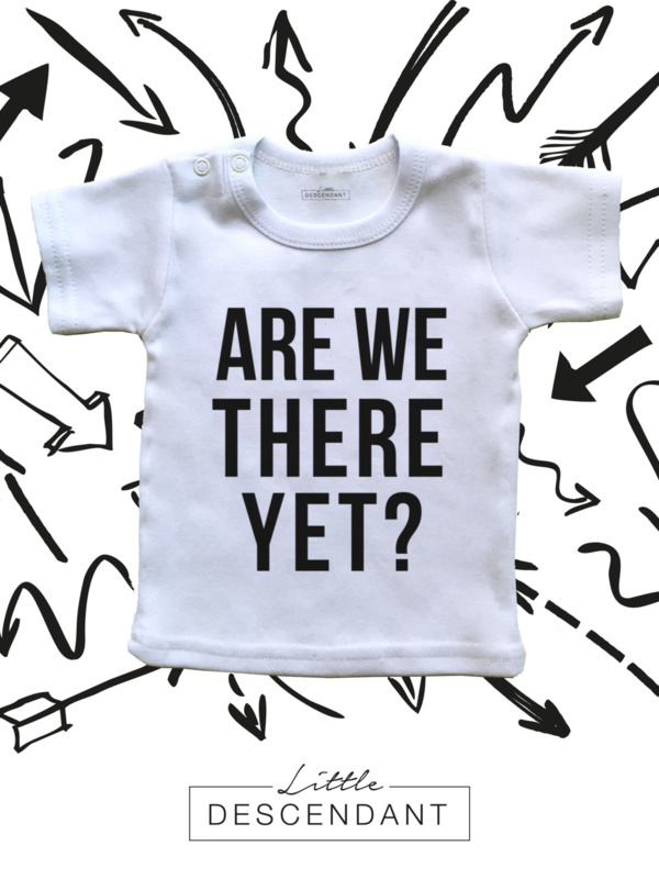 Vakantie shirt 'Are we there yet?'.