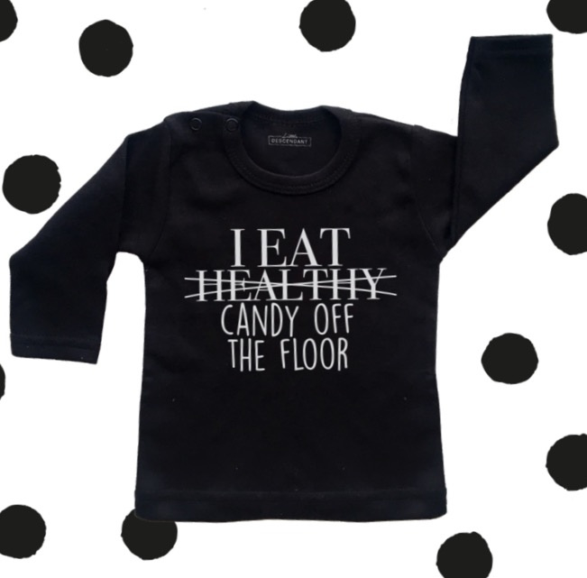 Shirt 'I eat healthy...'