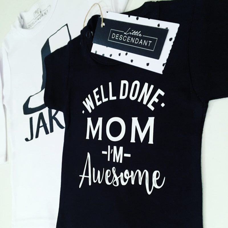 Shirt 'Well done mom I'm awesome.'