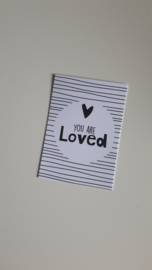klein kaartje You are Loved zwart/wit
