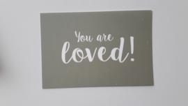 you are Loved  (groen) (evt met blokje)