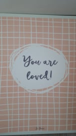 You are loved roze A4