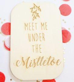 Kerstkaart - Meet me under...