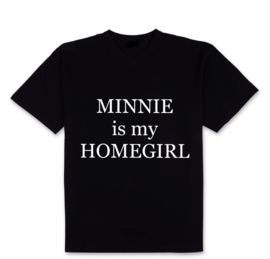 Shirt Minnie is my homegirl