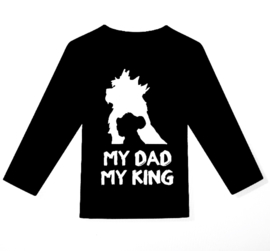 Shirt My dad My king