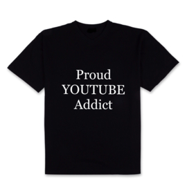 Shirt Proud Youtube Addict