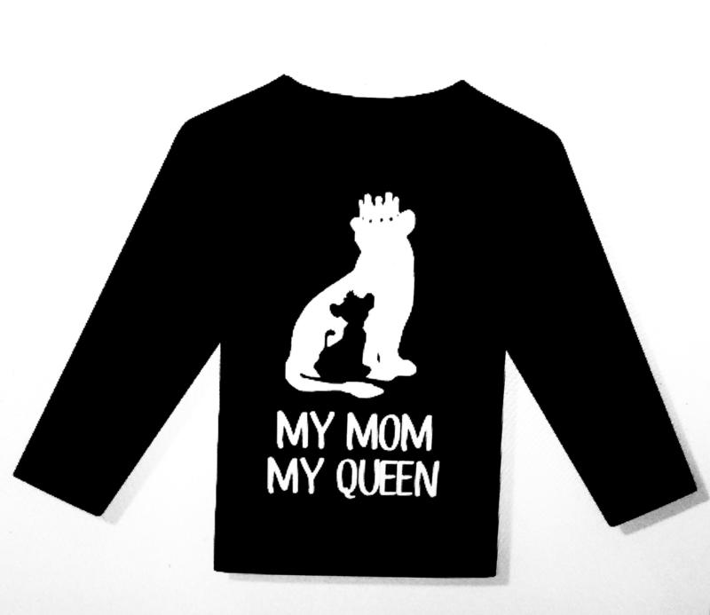 Shirt my mom my queen