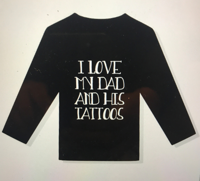Shirt i love my dad and his tattoos