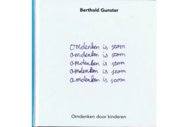 Omdenken is stom-Berthold Gunster