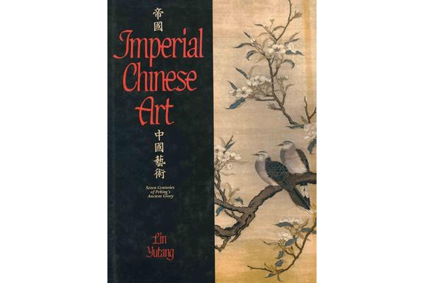 Imperial Chinese Art - Lin Yutang