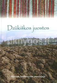 Book - Dzūkiškos Juostos - Alytaus Kraštotyros Muziejuje