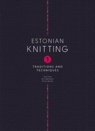 Estonian Knitting 1: Traditions and Techniques