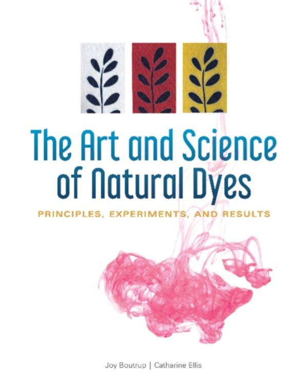 Book - The Art and Science of Natural Dyes - Joy Boutrup & Catharine Ellis