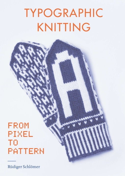 Book - Typographic Knitting: From Pixel to Pattern - Rü​diger Slömer