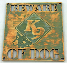 Beware of the dog K9