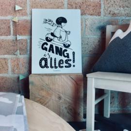 "Plaat printen ""Gang is alles"""