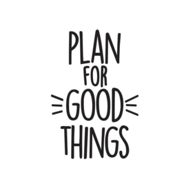 Decal sticker - Plan For Good Things