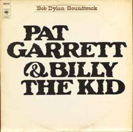 Bob Dylan – Pat Garrett & Billy The Kid