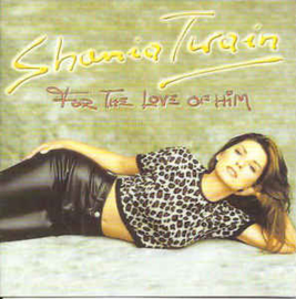 Shania Twain – For The Love Of Him (CD)
