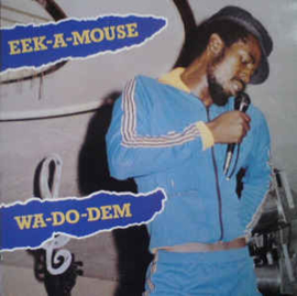 Eek-A-Mouse ‎– Wa-Do-Dem