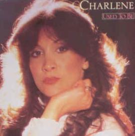 Charlene – Used To Be