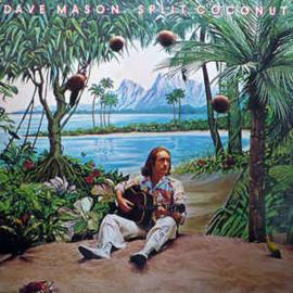 Dave Mason – Split Coconut