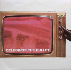 Selecter – Celebrate The Bullet