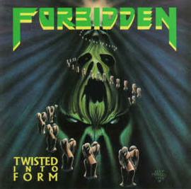 Forbidden ‎– Twisted Into Form
