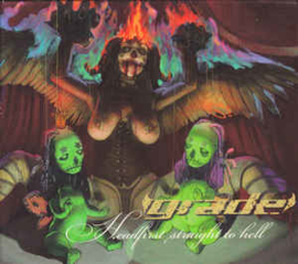 Grade ‎– Headfirst Straight To Hell (CD)