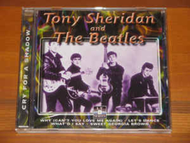 Tony Sheridan and The Beatles ‎– Cry For A Shadow (CD)