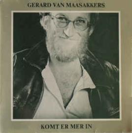 Gerard van Maasakkers – Komt Er Mer In